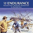 The Endurance : Shackleton's perilous expedition in Antarctica