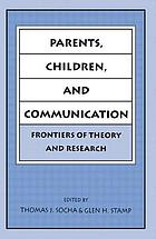 Parents, children and communication : frontiers of theory and research