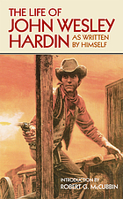 The Life of John Wesley Hardin As Written by Himself.