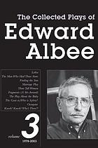 The collected plays of Edward Albee. 3 : 1979-2003 : Lolita. The man who had three arms. Finding the sun [u.a.].