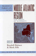 Religion and public life in the Middle Atlantic region : the fount of diversity