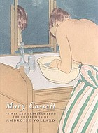 Mary Cassatt : prints and drawings from the collection of Ambroise Vollard