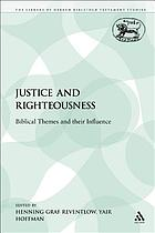 Justice and righteousness : biblical themes and their influence