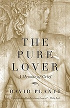 The pure lover : a memoir of grief