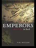 Emperors don't die in bed