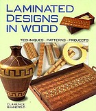Laminated designs in wood : techniques, patterns, projects