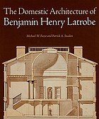The domestic architecture of Benjamin Henry Latrobe