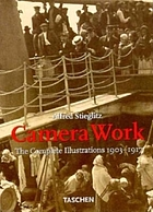 Alfred Stieglitz : Camera work, the complete illustrations, 1903-1917.
