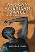 African American dance : an illustrated history by  Barbara S Glass