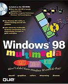 Windows 98 Multimedia : lights! camera! action!