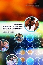 Toward an integrated science of research on families : workshop report