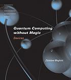 Quantum computing without magic : devices
