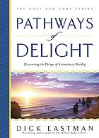 Pathways of delight : discovering the design of intercessory worship