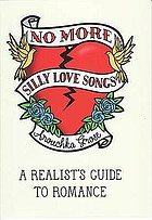 No More Silly Love Songs A Realist's Guide to Romance.