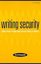 Writing security : United States foreign policy and the politics of identity