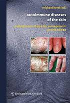 Autoimmune Diseases of the Skin : Pathogenesis, Diagnosis, Management