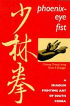 Phoenix-eye fist : a shaolin fighting art of South China