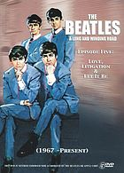 The Beatles. : Episode five: love, litigation & let it be (1967-present)