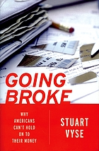 Going broke : why Americans can't hold on to their money