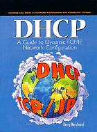 DHCP : a guide to dynamic TCP/IP network configuration