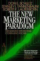 The new marketing paradigm : integrated marketing communications