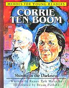 Corrie Ten Boom : shining in the darkness