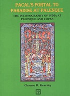 Pacal's portal to paradise at Palenque : the inconography [sic] of India at Palenque and Copan