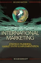 International marketing : strategy, planning, market entry & implementation