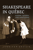 Shakespeare in Québec : nation, gender, and adaptation