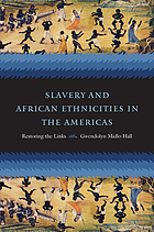 Slavery and African ethnicities in the Americas : restoring the links