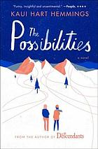 The possibilities : [a novel]