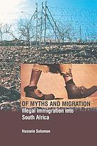 Of myths and migration : illegal immigration into South Africa