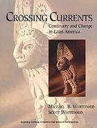 Crossing currents : continuity and change in Latin America
