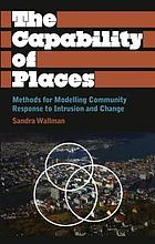 The capability of places : methods for modelling community response to intrusion and change
