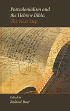Postcolonialism and the Hebrew Bible : the next step