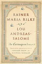 Rainer Maria Rilke and Lou Andreas-Salomé : the correspondence