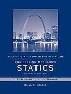 Solving statics problems in MATLAB : a supplement to accompany Engineering mechanics : Statics, 6. ed. by J.L. Meriam and L.G. Kraige