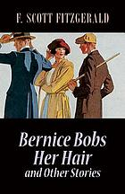 Bernice bobs her hair : and other stories