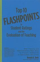 Top 10 flashpoints in student ratings and the evaluation of teaching : what faculty and administrators must know to protect themselves in employment decisions