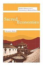Sacred economies : Buddhist monasticism & territoriality in medieval China