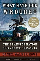 What hath God wrought : the transformation of America, 1815-1848