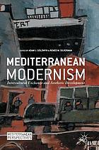 Mediterranean modernism : intercultural exchange and aesthetic development