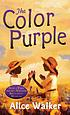 The color purple : a novel by  Alice Walker