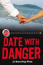 Date with danger