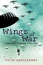 Wings of war : airborne warfare 1918-1945