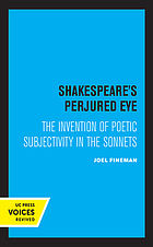 Shakespeare's perjured eye : the invention of poetic subjectivity in the sonnets