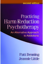 Practicing harm reduction psychotherapy : an alternative approach to addictions