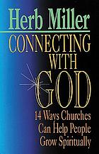 Connecting with God : 14 ways churches can help people grow spiritually