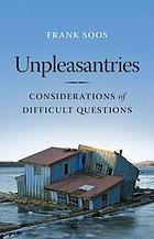 Unpleasantries : considerations of difficult questions
