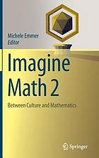 Imagine math 2 : between culture and mathematics